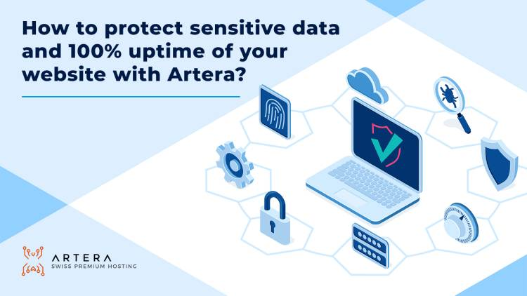 How to protect sensitive data and reach 100% uptime for your website with Artera?